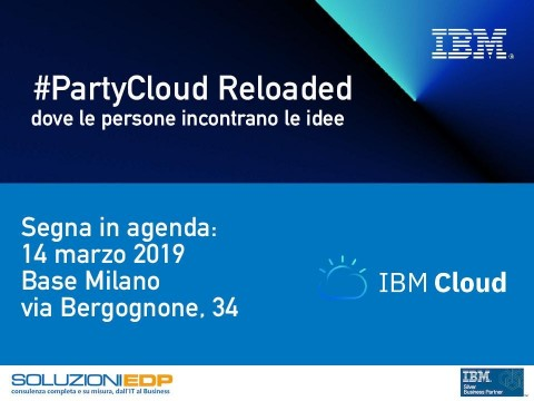 #Party Cloud Reloaded di IBM: 14 Marzo Milano